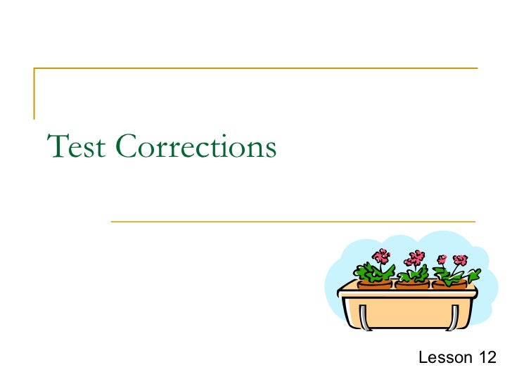 Test Corrections Lesson 12