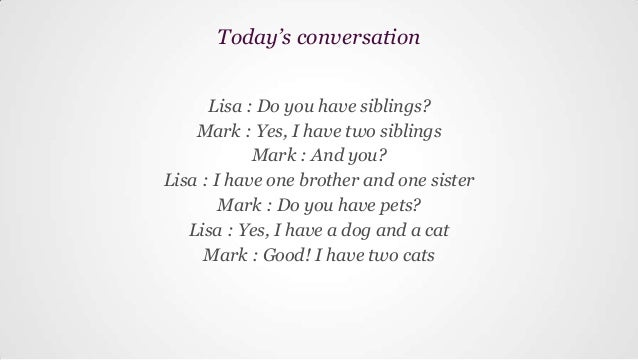 Do you have any siblings?
