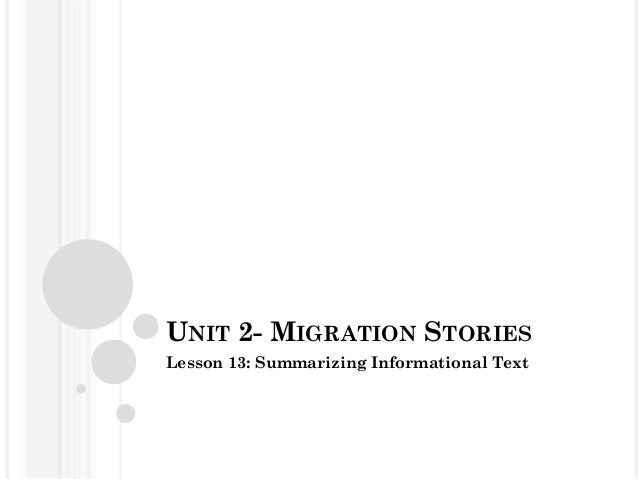 UNIT 2- MIGRATION STORIESLesson 13: Summarizing Informational Text