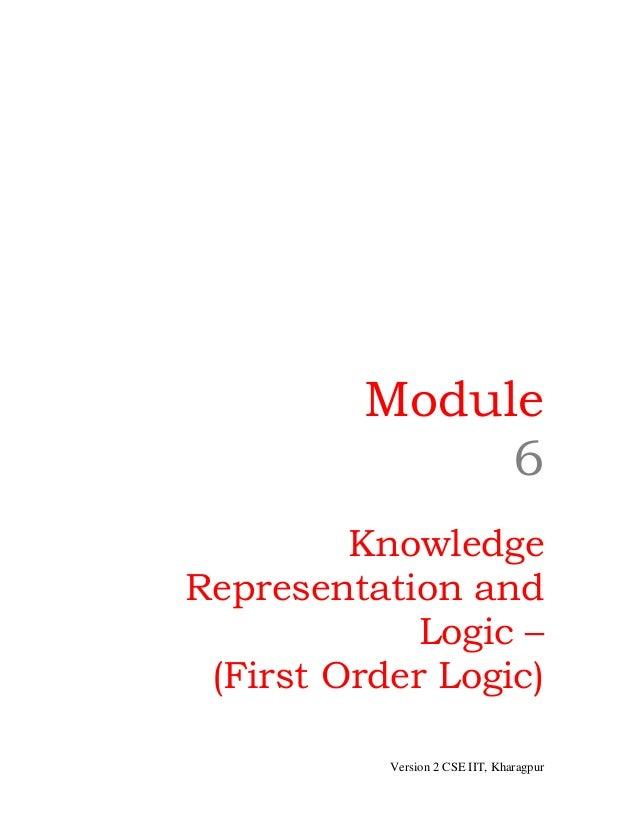 Module              6         KnowledgeRepresentation and             Logic – (First Order Logic)           Version 2 CSE ...