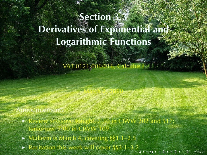 Section	3.3       Derivatives	of	Exponential	and          Logarithmic	Functions                 V63.0121.006/016, Calculus...