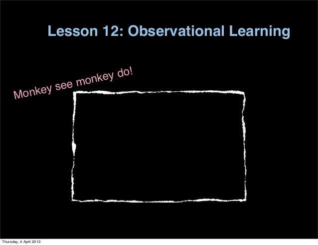 Lesson 12: Observational Learning                              onke y do!               nkey see m       MoThursday, 4 Apr...