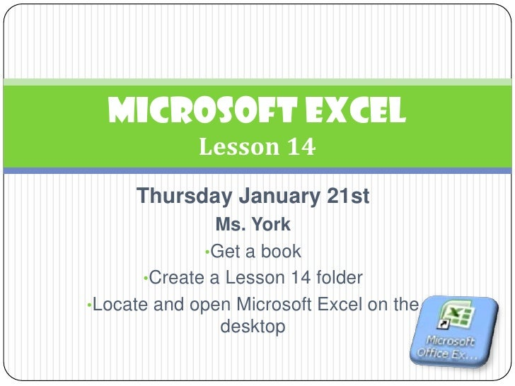 Thursday January 21st<br />Ms. York <br /><ul><li>Get a book