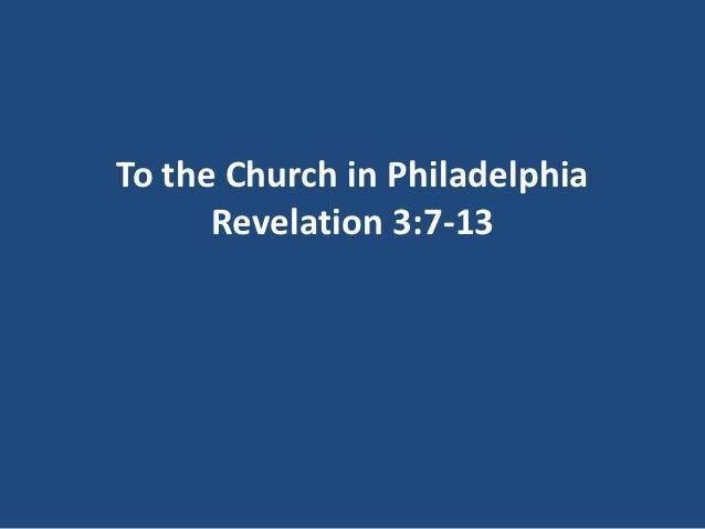 To the Church in Philadelphia      Revelation 3:7-13