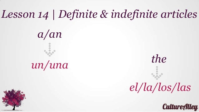Basic spanish lesson 14 definite amp indefinite articles a an the