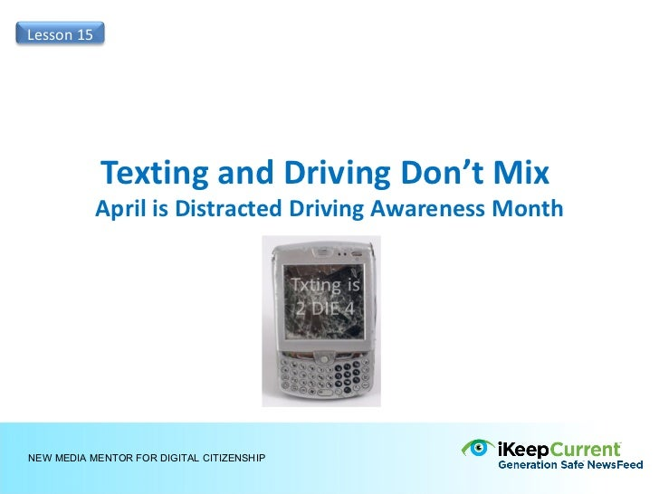 Lesson 15            Texting and Driving Don't Mix            April is Distracted Driving Awareness MonthNEW MEDIA MENTOR ...