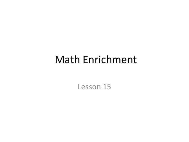 Math Enrichment  Lesson 15