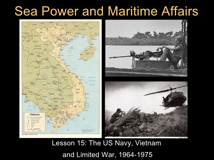 Lesson 15 the us navy, vietnam, and limited war, 1964 1975