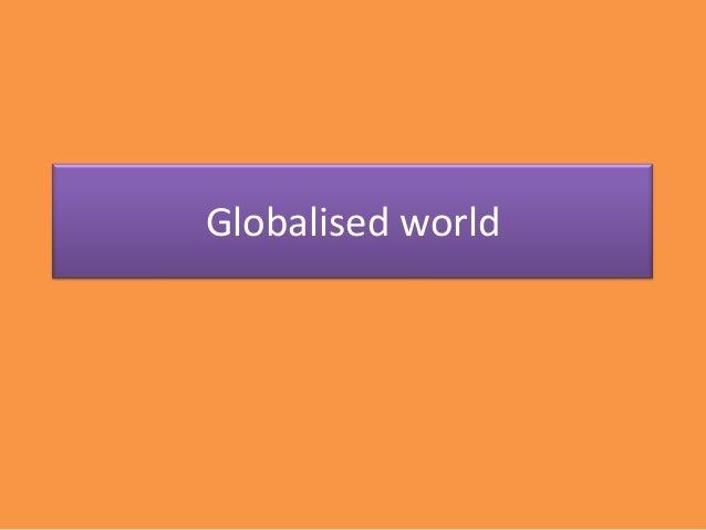 Globalised world