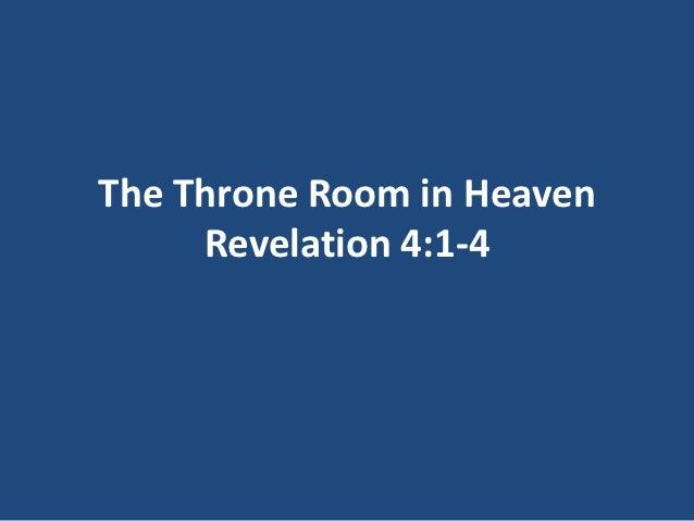 The Throne Room in Heaven     Revelation 4:1-4