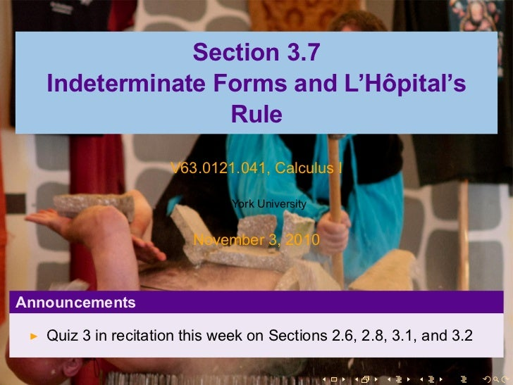 Section 3.7   Indeterminate Forms and L'Hôpital's                  Rule                     V63.0121.041, Calculus I      ...