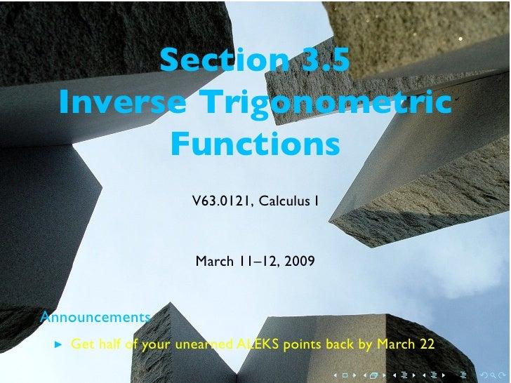 Section 3.5   Inverse Trigonometric         Functions                      V63.0121, Calculus I                        Mar...