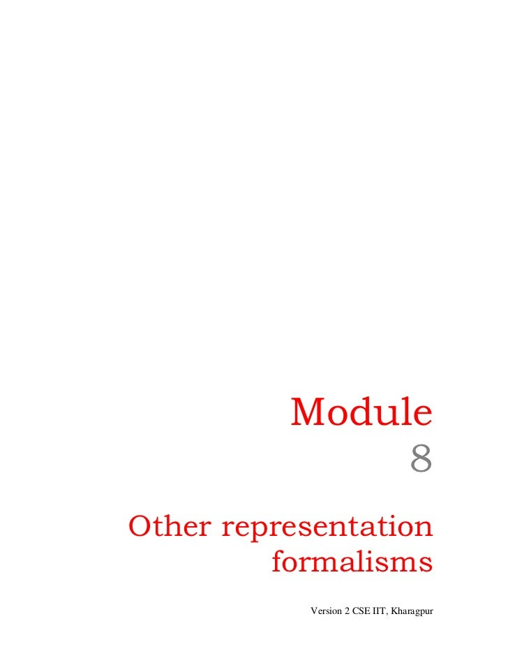 Module               8Other representation         formalisms           Version 2 CSE IIT, Kharagpur