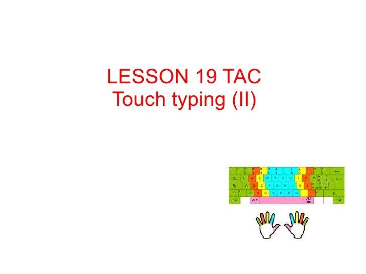 Lesson 19 tac