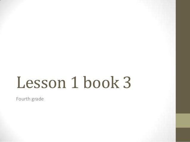 Lesson 1 book 3Fourth grade