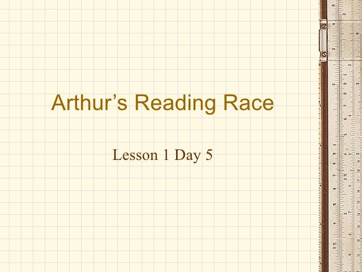 Arthur's Reading Race       Lesson 1 Day 5