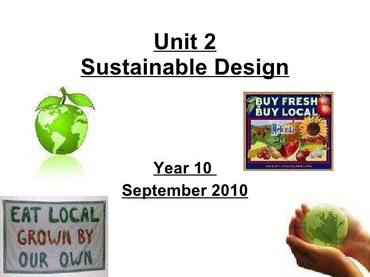 Unit 2 Sustainable Design Year 10  September 2010