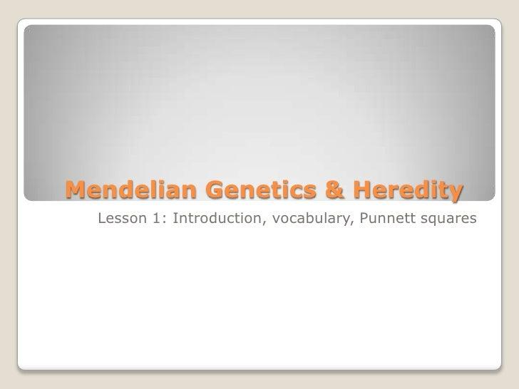 Lesson 1 mendelian genetics & heredity