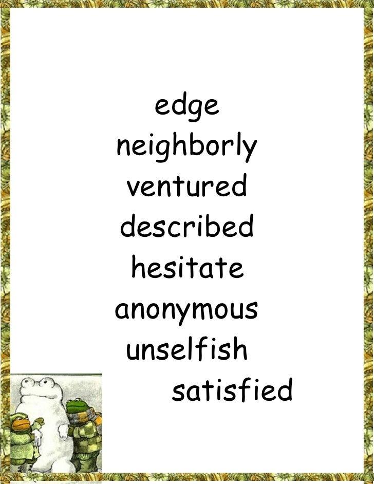 edge neighborly  ventured described  hesitate anonymous  unselfish     satisfied