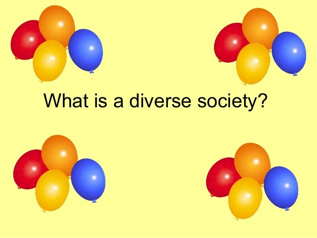 What is a diverse society?