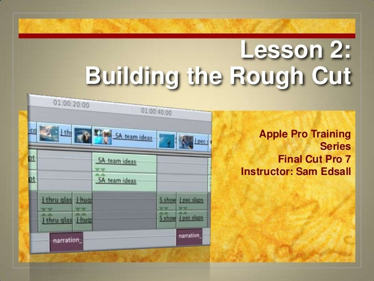 Final Cut Pro 7 Certification Lesson 2
