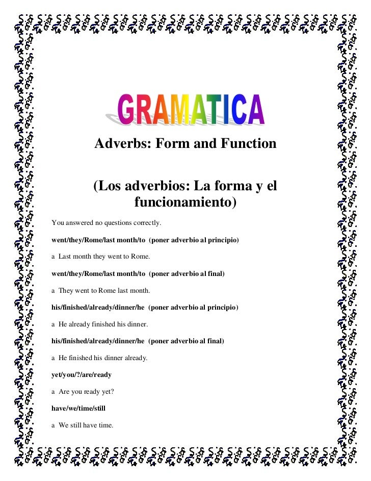 Adverbs: Form and Function              (Los adverbios: La forma y el                    funcionamiento)You answered no qu...