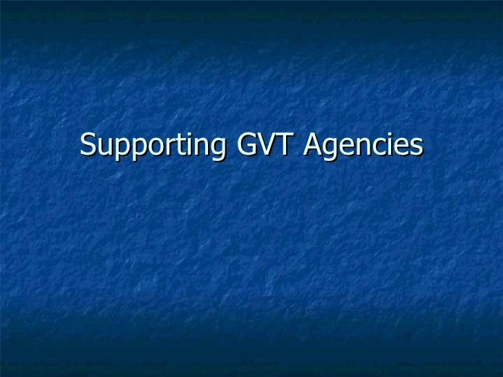 Supporting GVT Agencies