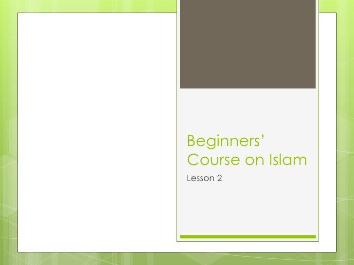 Beginners'Course on IslamLesson 2