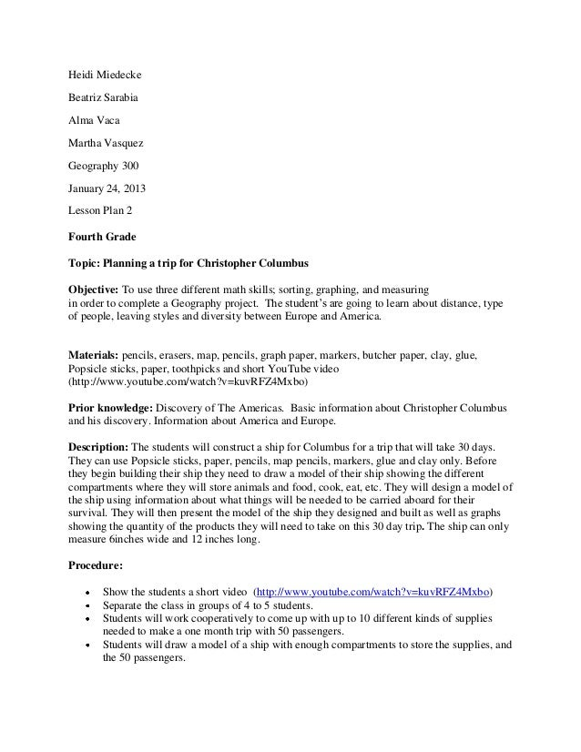 Heidi MiedeckeBeatriz SarabiaAlma VacaMartha VasquezGeography 300January 24, 2013Lesson Plan 2Fourth GradeTopic: Planning ...