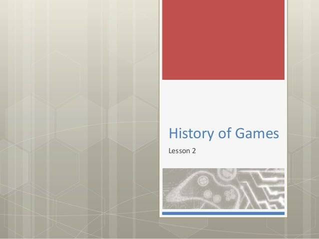 History of Games Lesson 2