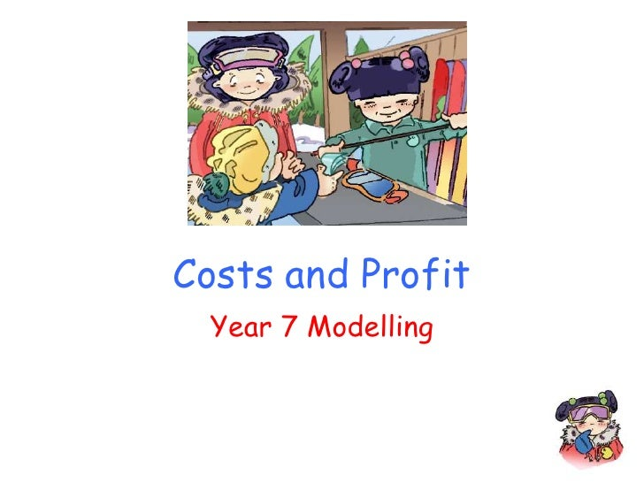 Costs and Profit   Year 7 Modelling