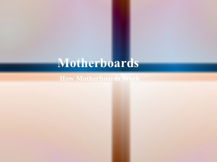 Motherboards   How Motherboards Work