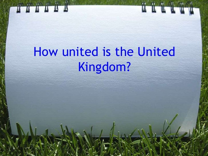 How united is the United Kingdom?<br />