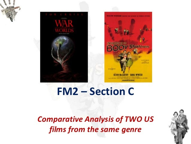 FM2 – Section CComparative Analysis of TWO US  films from the same genre