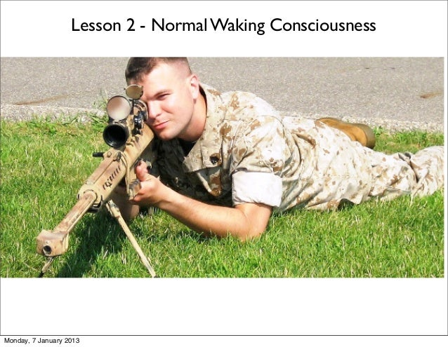 Lesson 2 - Normal Waking ConsciousnessMonday, 7 January 2013