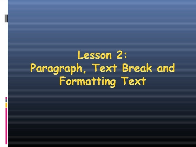 Paragraph, text break and formatting text in MS Frontpage 2003