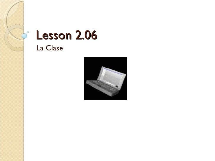 Lesson 2.06 La Clase