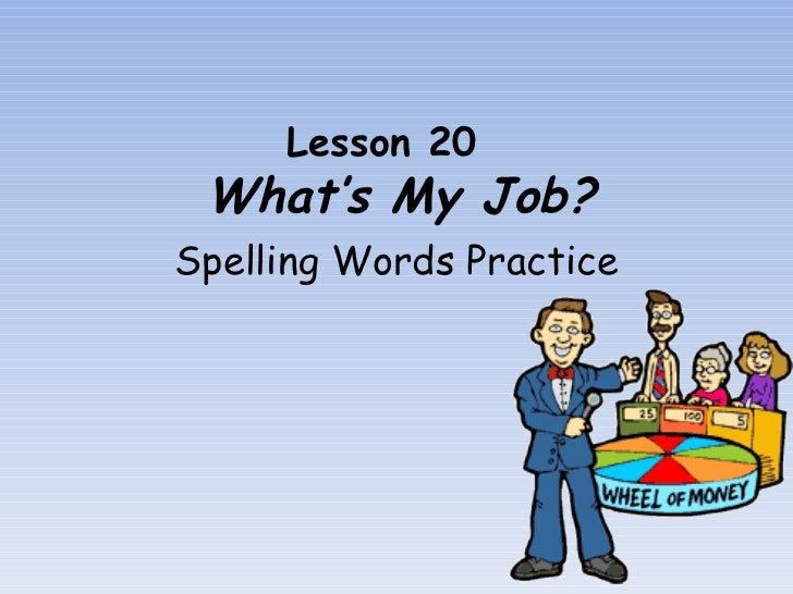 Lesson 20    What's My Job? Spelling Words Practice