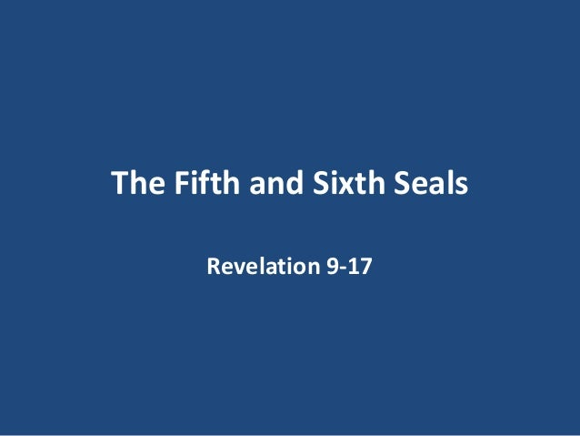 Revelation 6:9-17, Lesson 21 the Fifth & Sixth Seals