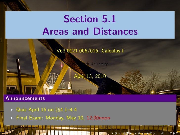 Section 5.1               Areas and Distances                     V63.0121.006/016, Calculus I                            ...