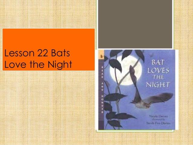 Lesson 22 BatsLove the Night