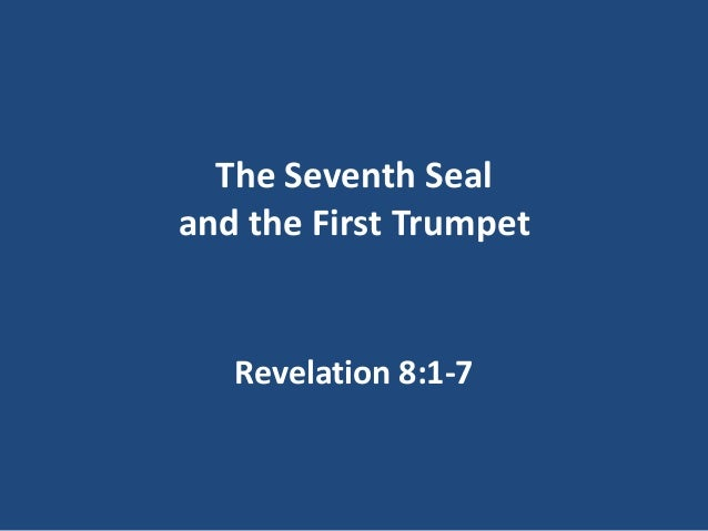 The Seventh Sealand the First Trumpet   Revelation 8:1-7