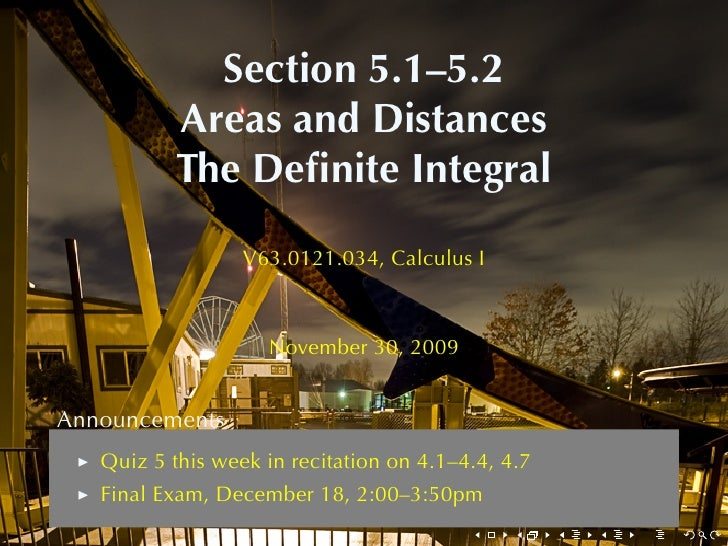 Section5.1–5.2            AreasandDistances            TheDefiniteIntegral                    V63.0121.034, CalculusI...