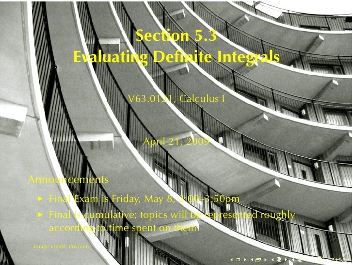 Section5.3                   EvaluatingDefiniteIntegrals                             V63.0121, CalculusI               ...