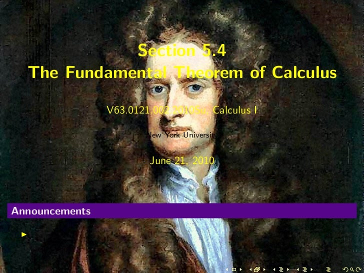 Section 5.4  The Fundamental Theorem of Calculus                V63.0121.002.2010Su, Calculus I                        New...