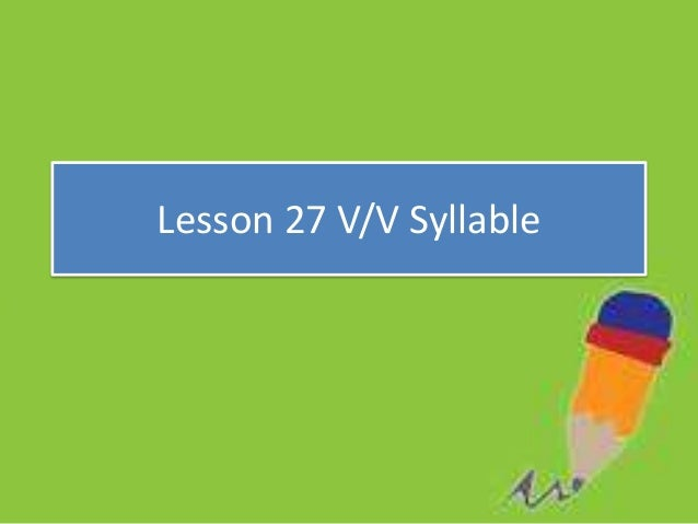 Lesson 27 v v syllable