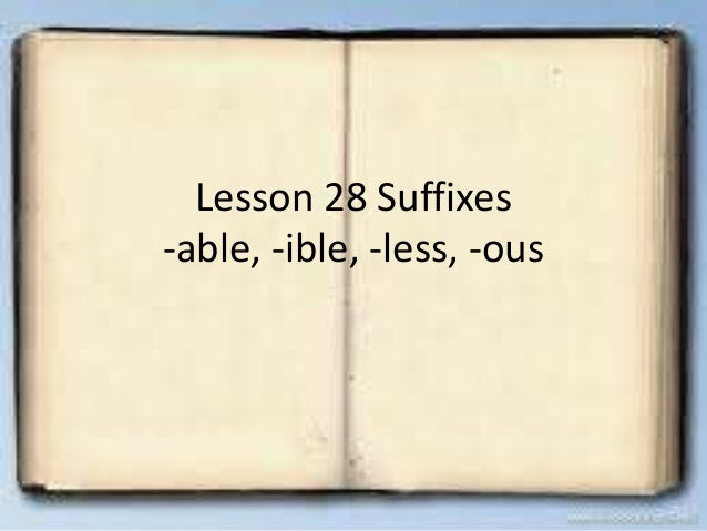 Lesson 28 suffixes