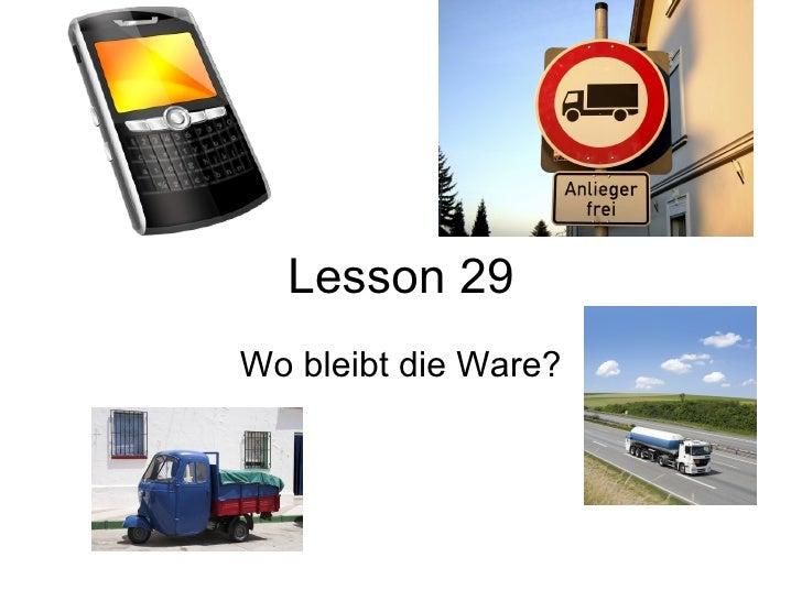 Lesson 29 Wo bleibt die Ware?