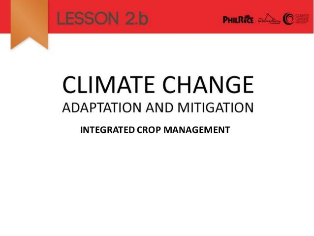 Climate Change: Adaptation and Mitigation - Integrated Crop Management