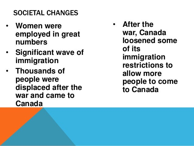 In what ways did WW2 affect canada in the country we are today?